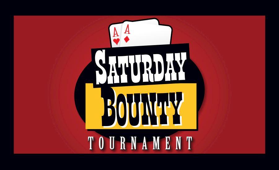 Saturday Bounty Tournament