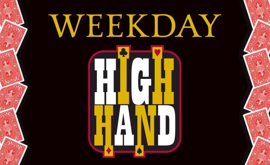 Weekday High Hand